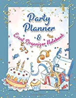 Party Planner and Event Organizer Notebook: Party Event Planner Organizer Notebook for Holiday Party Planning and management with Overview Calendar, To-Do List, Decor, Guest List, Invitation Card, Activities and Entertaining, Menu, Recipe, Shopping List
