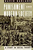 Punishment and Modern Society: A Study in Social Theory (Studies in Crime & Justice)