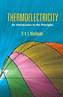 Thermoelectricity: An Introduction to the Principles (Dover Books on Physics)