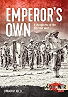 Emperor's Own: Ethiopians in the Korean War (Asia at War)