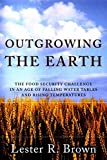 Outgrowing The Earth: The Food Security Challenge in an Age of Falling Water Tables and Rising Temperatures 画像