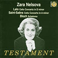 Zara Nelsova Plays Lalo: Cello Concerto in D minor / Sait-Saens: Cello Concerto in A minor / Bloch: Schelmo by Zara Nelsova (2013-05-03)