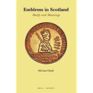 Emblems in Scotland: Motifs and Meanings (Scroll: Scottish Cultural Review of Language and Literature)