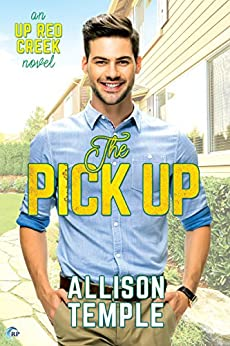 The Pick Up (Up Red Creek Book 1) by [Temple, Allison]