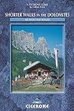 Amazon.co.jpShorter Walks in the Dolomites: 40 Selected Walks (Cicerone Mountain Walking S.)