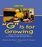G Is for Growing: Thirty Years of Research on Children and Sesame Street (Routledge Communication Series) (English Edition)