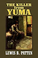 The Killer from Yuma (Center Point Premier Western (Large Print))