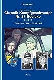 Chronik Kampfgeschwader Nr. 27 Boelcke - Band VII: Teil 6: 01.01.1945 - 08.05.1945