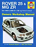 Rover 25 and MG ZR Petrol and Diesel: 99-06 (Haynes Service and Repair Manuals)