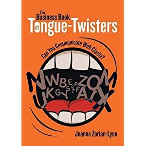 The Business Book of Tongue-Twisters: Can You Communicate with Clarity?