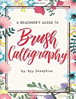 A Beginner's Guide to Brush Calligraphy