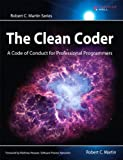 The Clean Coder: A Code of Conduct for Professional Programmers (Robert C. Martin Series)