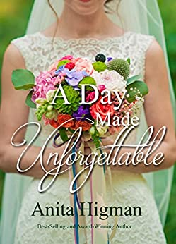 A Day Made Unforgettable by [Higman, Anita]