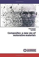 Composites: a new era of restorative materials