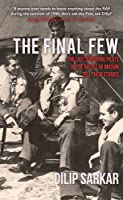 The Final Few: The Last Surviving Pilots of the Battle of Britain Tell Their Stories