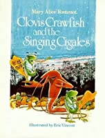 Clovis Crawfish and the Singing Cigales (Clovis Crawfish Series)