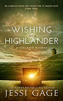 Wishing for a Highlander (Highland Wishes Book 1) by [Gage, Jessi]
