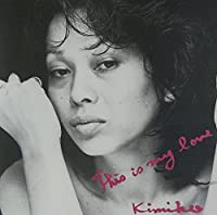 This Is My Love by Kimiko Kasai