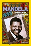 World History Biographies: Mandela: The Hero Who Led His Nation to Freedom (National Geographic World History Biographies)
