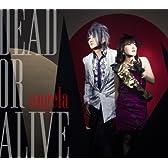 DEAD OR ALIVE(限定生産盤)