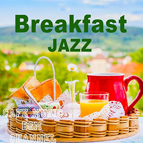 Breakfast Jazz ~Relaxing Cafe ...