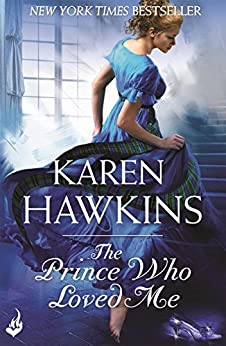 The Prince Who Loved Me: Princes of Oxenburg 1 by [Hawkins, Karen]