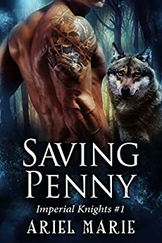 Saving Penny (Imperial Knights Book 1) by [Marie, Ariel]