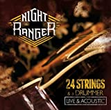 Night Ranger - 24 Strings & A Drummer : Live & Acoustic (CD+DVD Deluxe Edition)