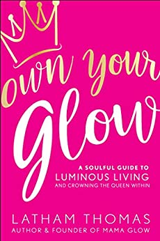 Own Your Glow by [Thomas, Latham]