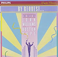 By Request: The Best Of John Williams And The Boston Pops Orchestra