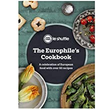 The Europhile's Cookbook: A Celebration of European Food with Over 60 Recipes