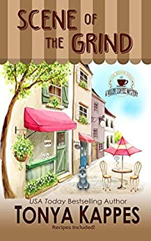 Scene of the Grind: A Cozy Mystery (A Killer Coffee Mystery Series Book One) by [Kappes, Tonya]