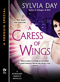 A Caress of Wings: A Renegade Angels Novella (A Penguin Special from New American Library) by [Day, Sylvia]