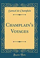 Champlain's Voyages (Classic Reprint)