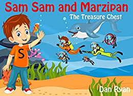 Sam Sam and Marzipan: The Treasure Chest (Pre-School Kids Picture Story Book 5) by [Ryan, Dan]