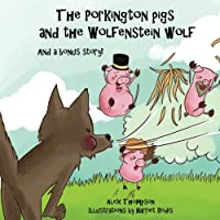 The Porkington Pigs and the Wolfenstein Wolf (Away With the Fairies)