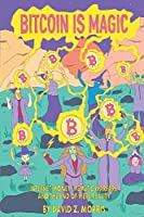Bitcoin is Magic: Internet Money, Memetic Warfare, and the End of Mere Reality