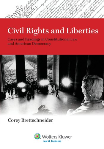 Download Civil Rights and Liberties: Cases and Readings in Constitutional Law and Democracy (Aspen College) 0735579865