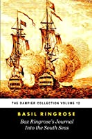 Baz Ringrose's A Journal Into the South Seas (Tomes Maritime): The Dampier Collection, Volume 12