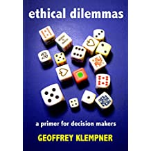 Ethical Dilemmas: a primer for decision makers