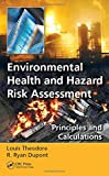 Environmental Health and Hazard Risk Assessment: Principles and Calculations