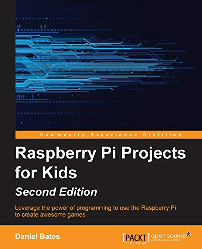 Download Raspberry Pi Projects for Kids - Second Edition 1785281526