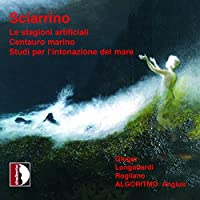 Sciarrino: Le stagioni artificiali, Centauro marino, Studi per l'intonazione del mare