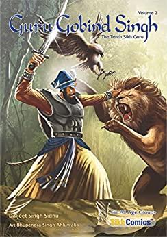 Guru Gobind Singh, Volume 2: The Tenth Sikh Guru (Sikh Comics) by [Sidhu, Daljeet Singh]
