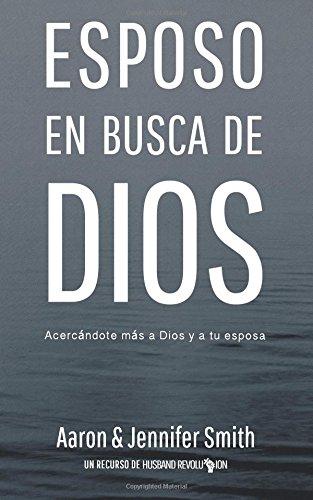 Download Esposo En Busca De Dios: Acercandote mas a Dios y a tu esposa 1948277999