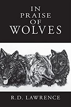 In Praise of Wolves by [Lawrence, R.D.]