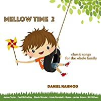 Mellow Time 2: Classic Songs for the Whole Family