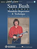 Sam Bush Teaches Mandolin Repertoire & Technique: Solos, Licks and Variations to Eight Great Tunes (Listen & Learn)