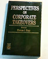 Perspectives on Corporate Takeovers