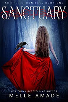[Amade, Melle]のSanctuary: Dark Urban Fantasy (Shifter Chronicles Book 1) (English Edition)